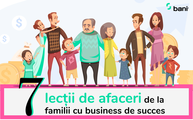 7 lecții de viață de la familiile care au reușit în business (INFOGRAFIC)
