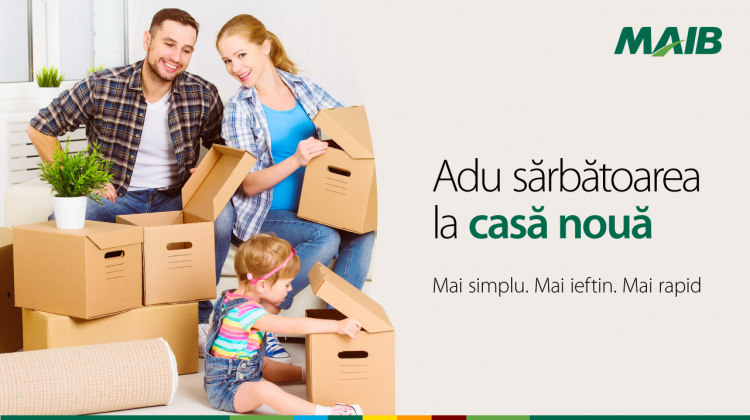 Adu sărbătoarea la casă nouă cu ajutorul creditului imobiliar de la MAIB