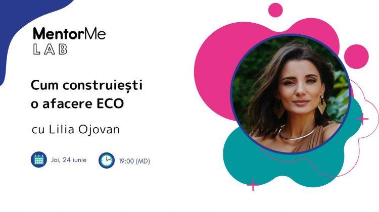 Cum construiești o afacere ECO? Lilu Ojovan îți va dezvălui cheia succesului în acest domeniu într-un live pe Facebook