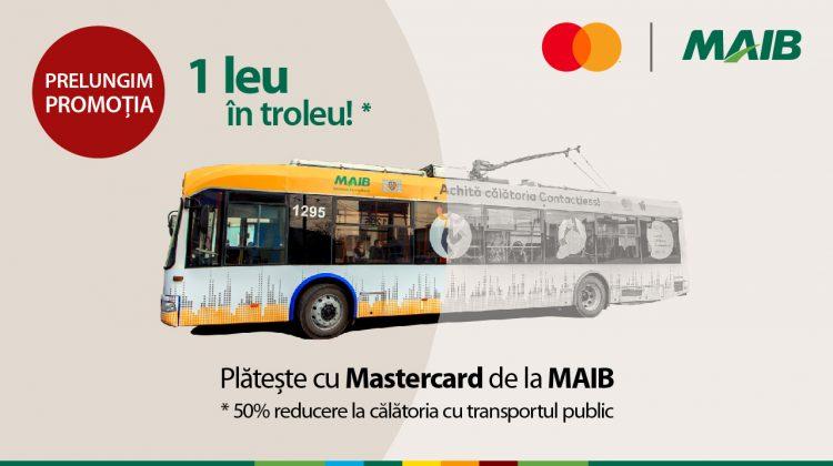Promoția 1 leu în troleu revine! Achită cu Mastercard de la MAIB în transportul public din capitală