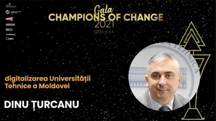 """Champions of Change 2021 I Dinu Țurcanu, prorector UTM: """"Viitorul este imposibil fără tehnologii digitale"""""""